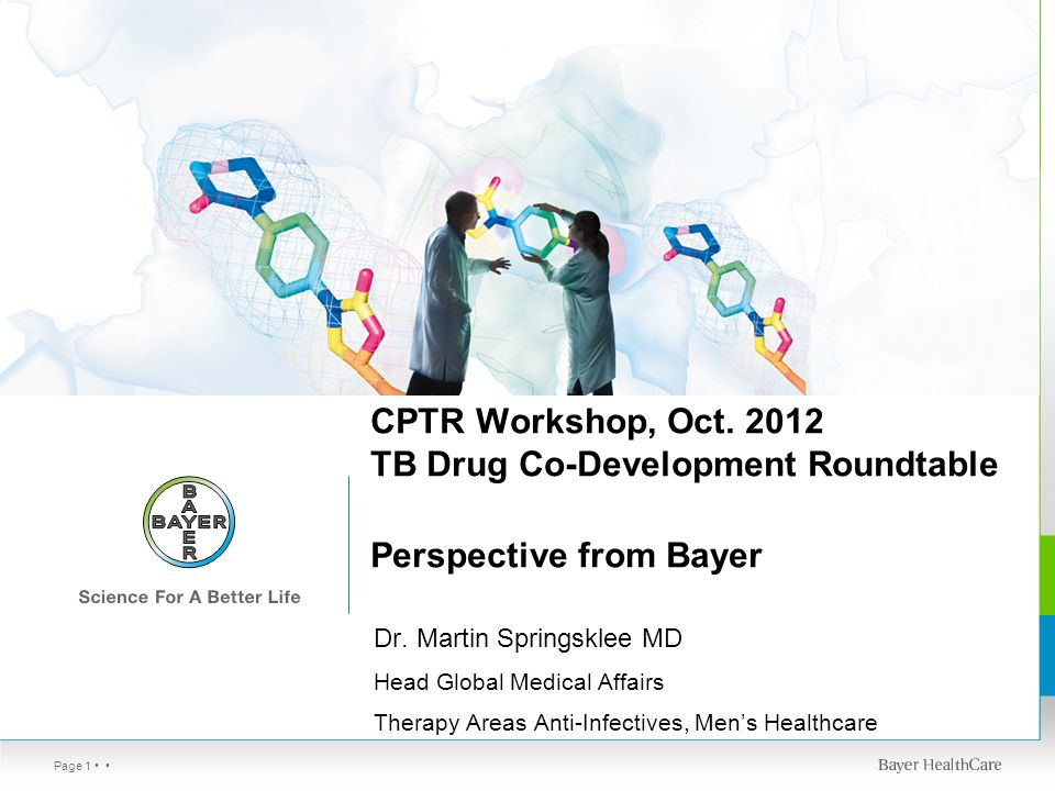 Page 1 CPTR Workshop, Oct. 2012 TB Drug Co-Development Roundtable Perspective from Bayer Dr.