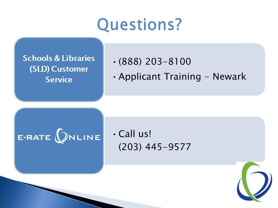 (888) 203-8100 Applicant Training - Newark Schools & Libraries (SLD) Customer Service Call us.