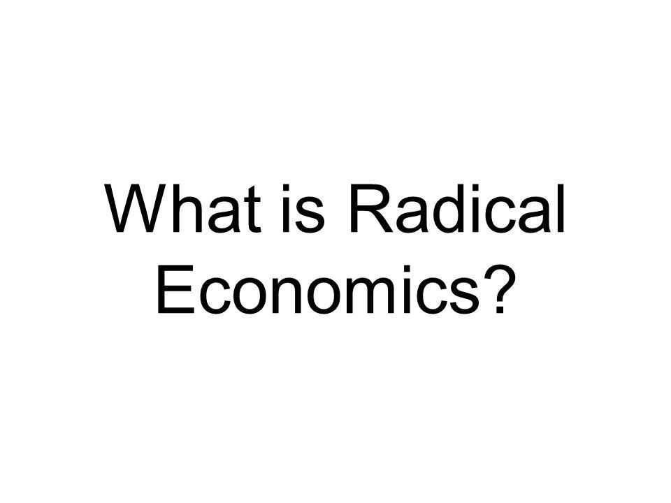 What is Radical Economics