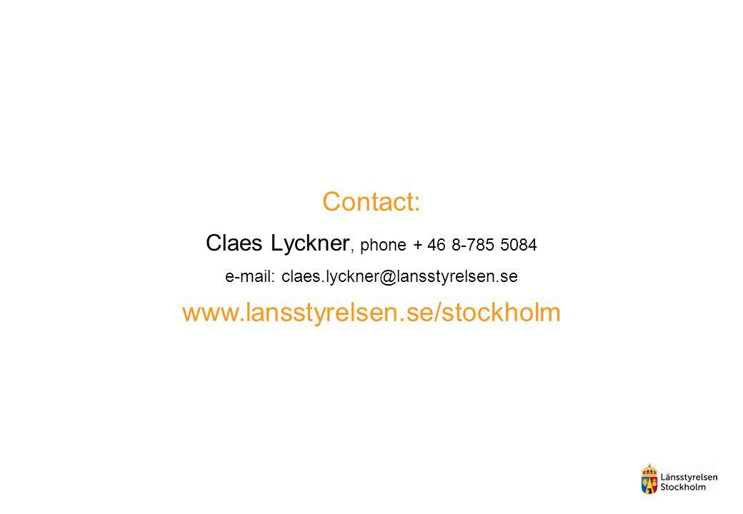 Contact: Claes Lyckner, phone + 46 8-785 5084 e-mail: claes.lyckner@lansstyrelsen.se www.lansstyrelsen.se/stockholm