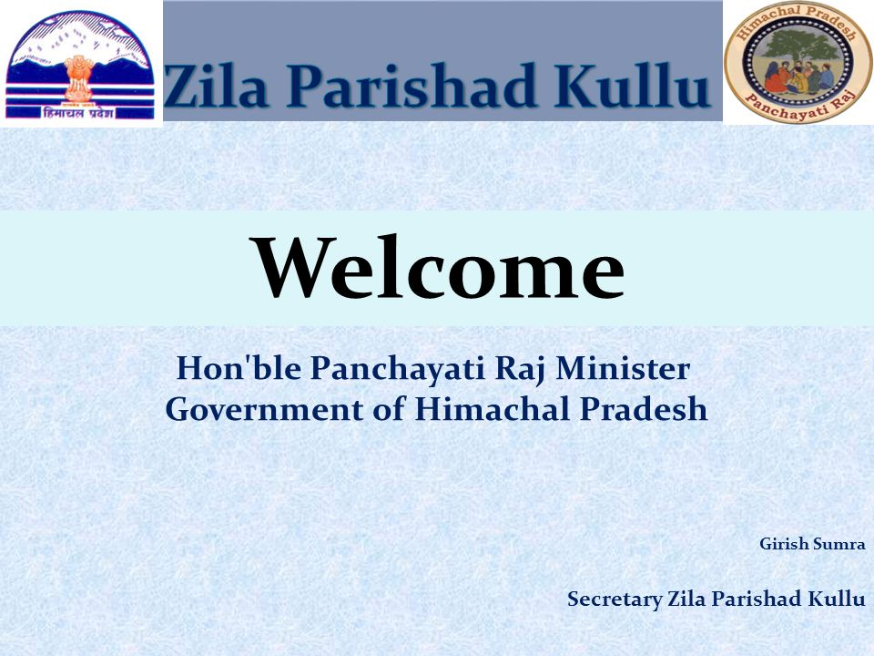 Hon ble Panchayati Raj Minister Government of Himachal Pradesh Girish Sumra Secretary Zila Parishad Kullu Welcome