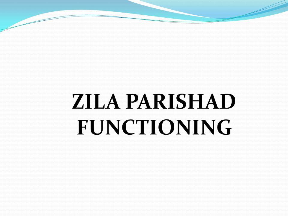 ZILA PARISHAD FUNCTIONING