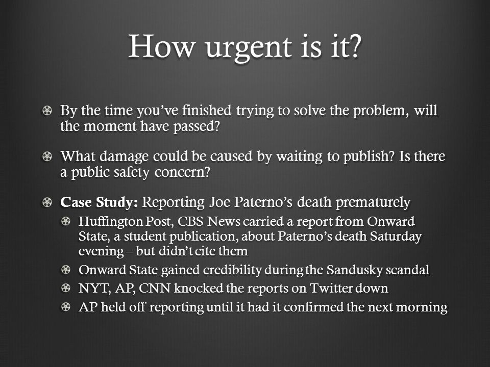 How urgent is it.