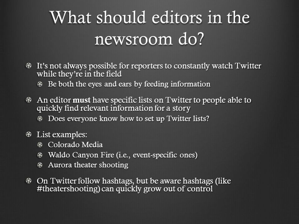 What should editors in the newsroom do.