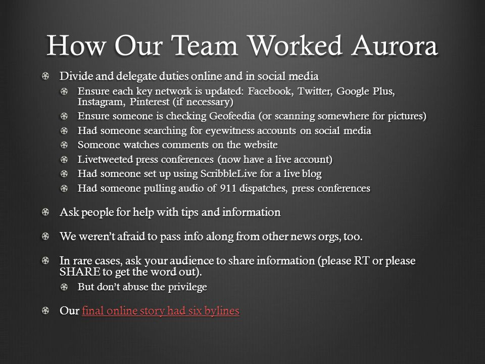How Our Team Worked Aurora Divide and delegate duties online and in social media Ensure each key network is updated: Facebook, Twitter, Google Plus, I