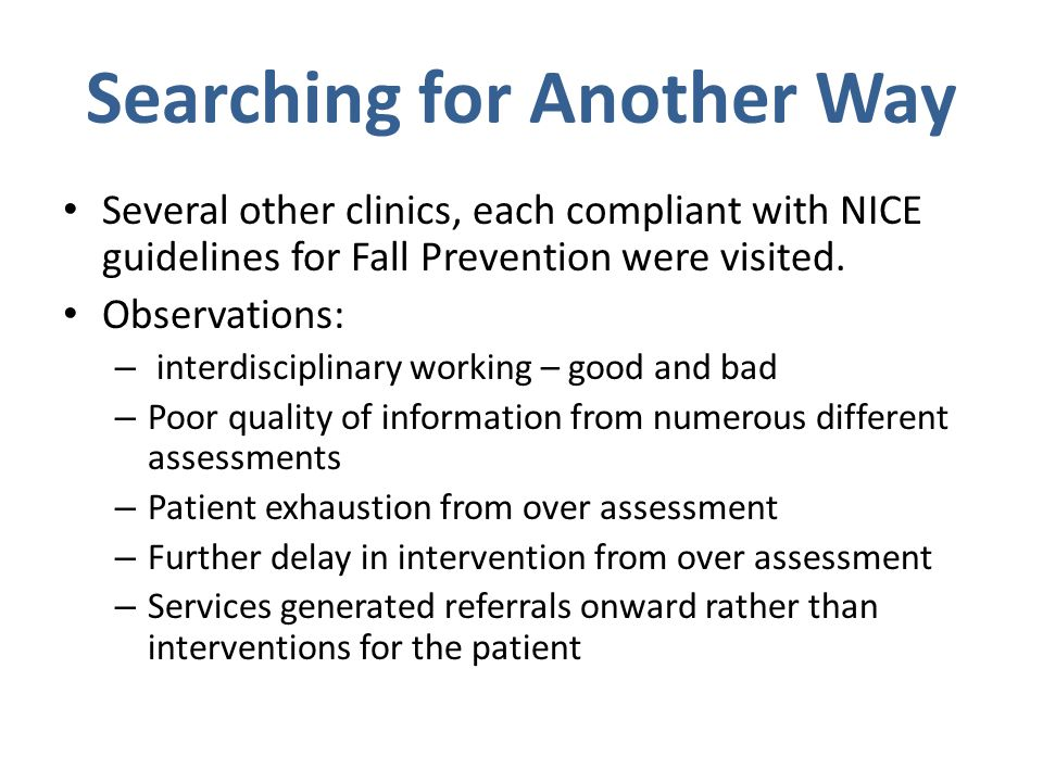 Our plan One concurrent assessment by physiotherapists and nurses working jointly.