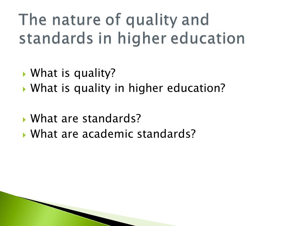  What is quality.  What is quality in higher education.