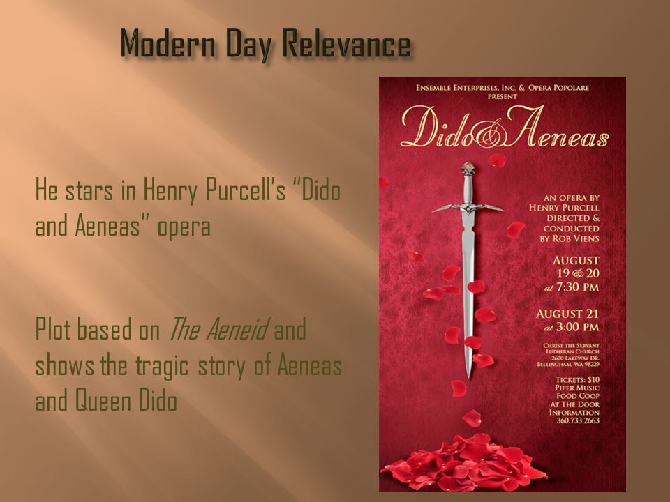 He stars in Henry Purcell's Dido and Aeneas opera Plot based on The Aeneid and shows the tragic story of Aeneas and Queen Dido