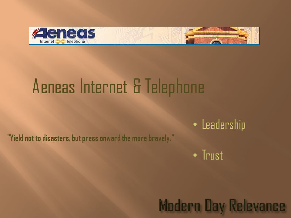 Aeneas Internet & Telephone Leadership Trust Yield not to disasters, but press onward the more bravely.