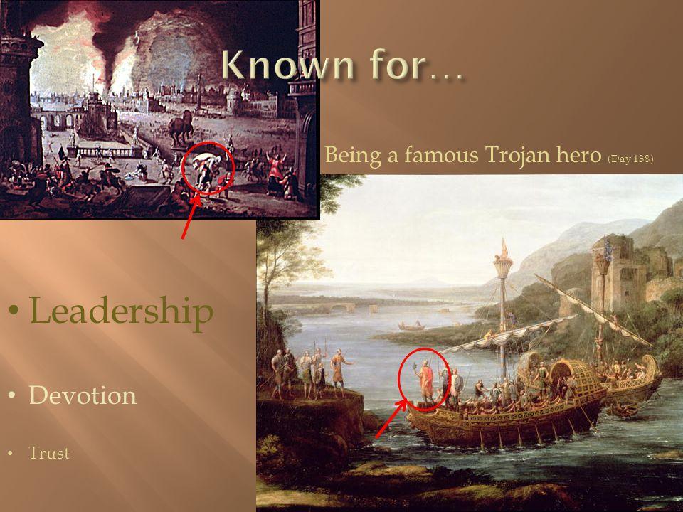 Being a famous Trojan hero (Day 138) Leadership Devotion Trust