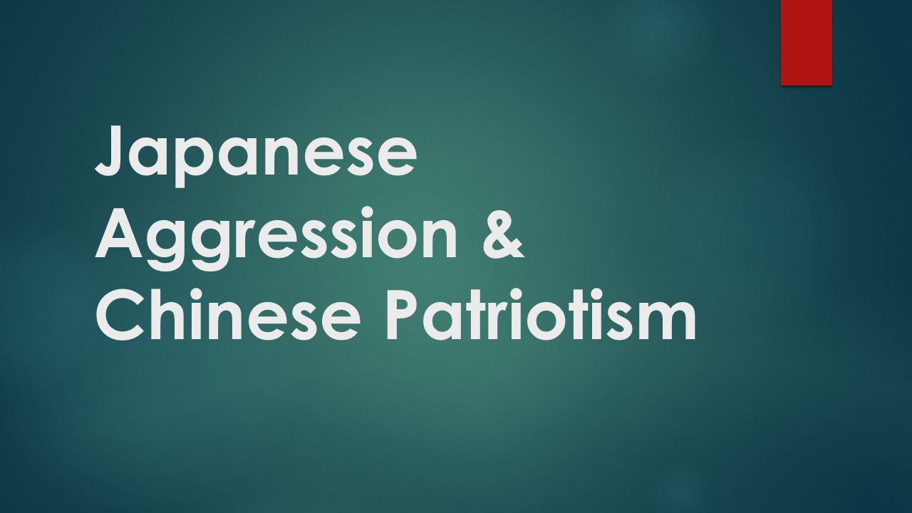 Japanese Aggression & Chinese Patriotism