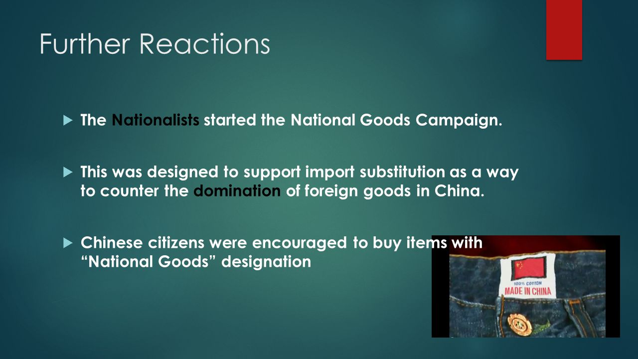 Further Reactions  The Nationalists started the National Goods Campaign.
