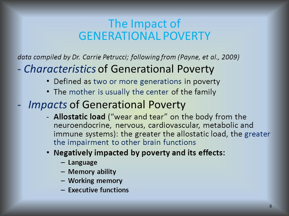 The Impact of GENERATIONAL POVERTY data compiled by Dr.