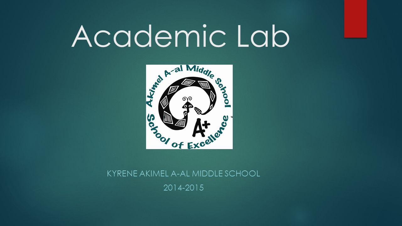 Academic Lab KYRENE AKIMEL A-AL MIDDLE SCHOOL 2014-2015