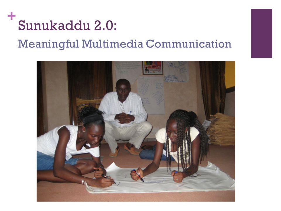 + Sunukaddu 2.0: Meaningful Multimedia Communication