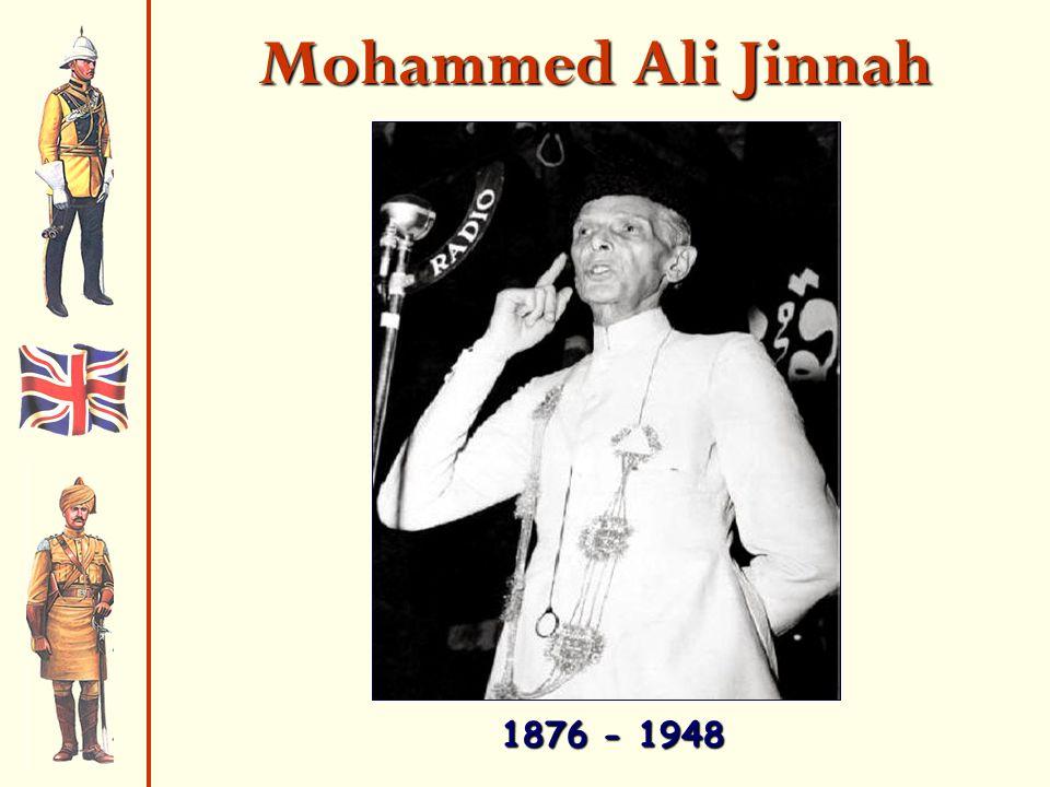 Mohammed Ali Jinnah 1876 - 1948