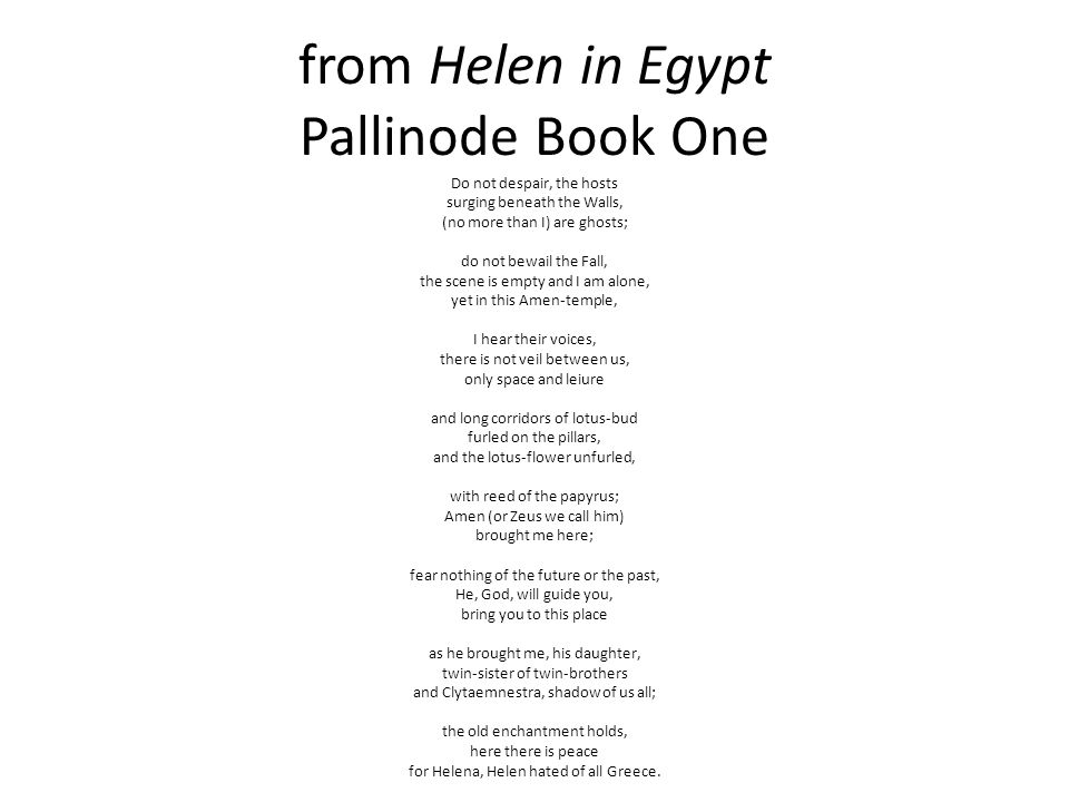 [1] We all know the story of Helen of Troy but few of us have followed her to Egypt.