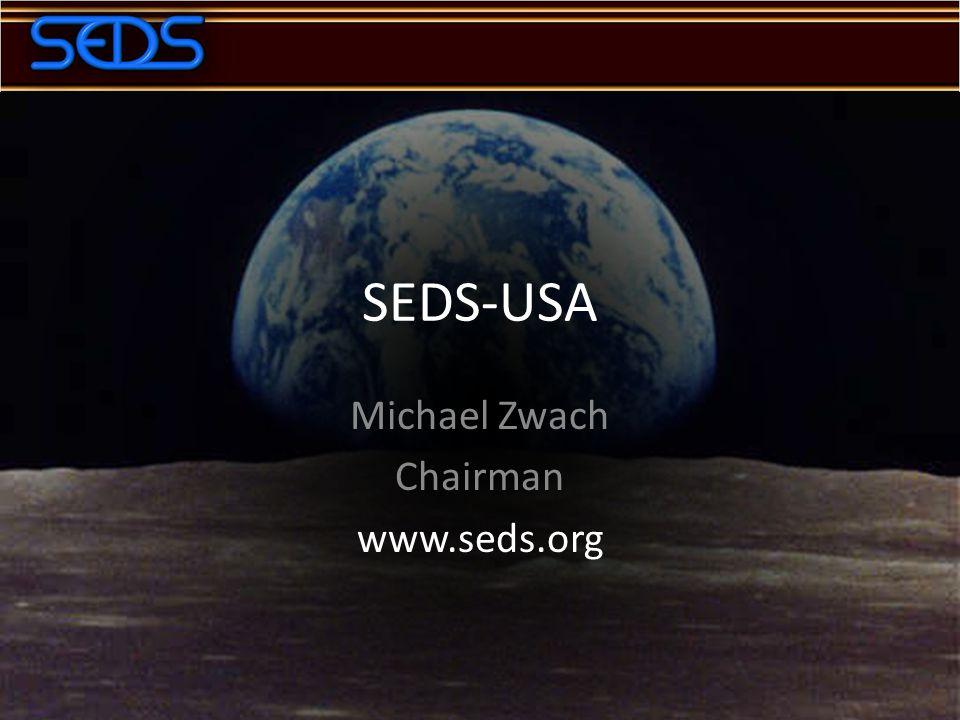 SEDS-USA Michael Zwach Chairman www.seds.org