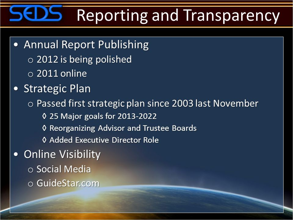 Reporting and Transparency Annual Report PublishingAnnual Report Publishing o 2012 is being polished o 2011 online Strategic PlanStrategic Plan o Pass