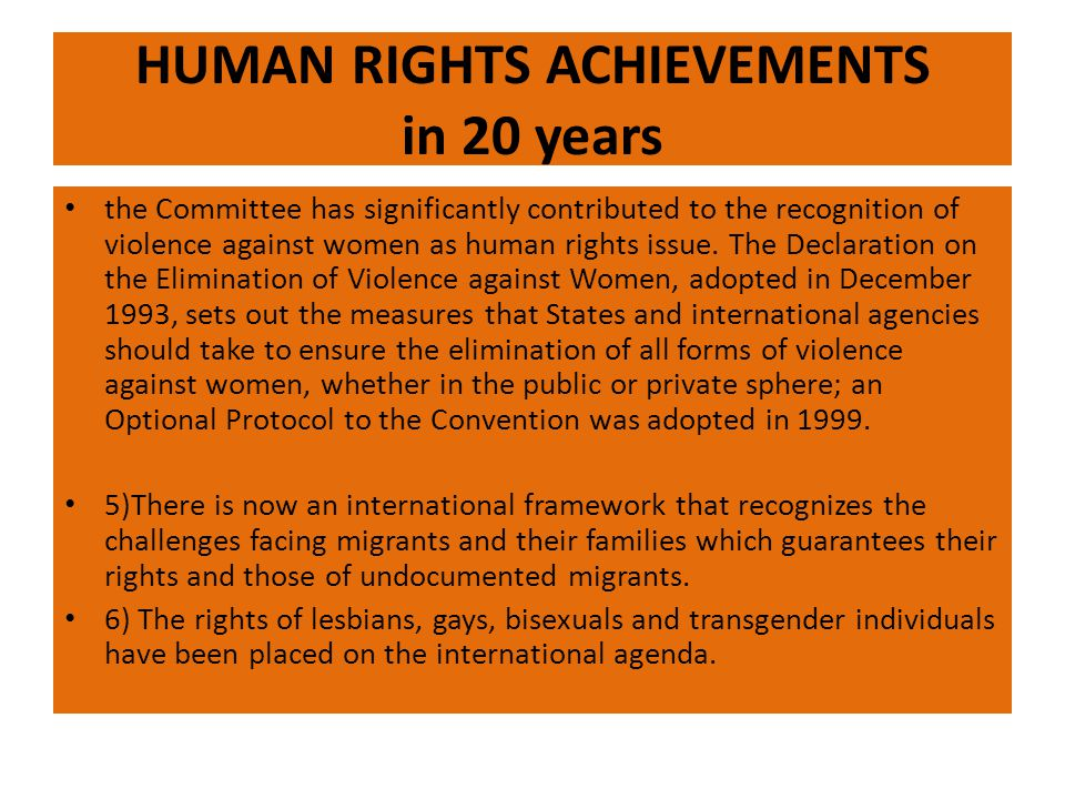 HUMAN RIGHTS ACHIEVEMENTS in 20 years the Committee has significantly contributed to the recognition of violence against women as human rights issue.