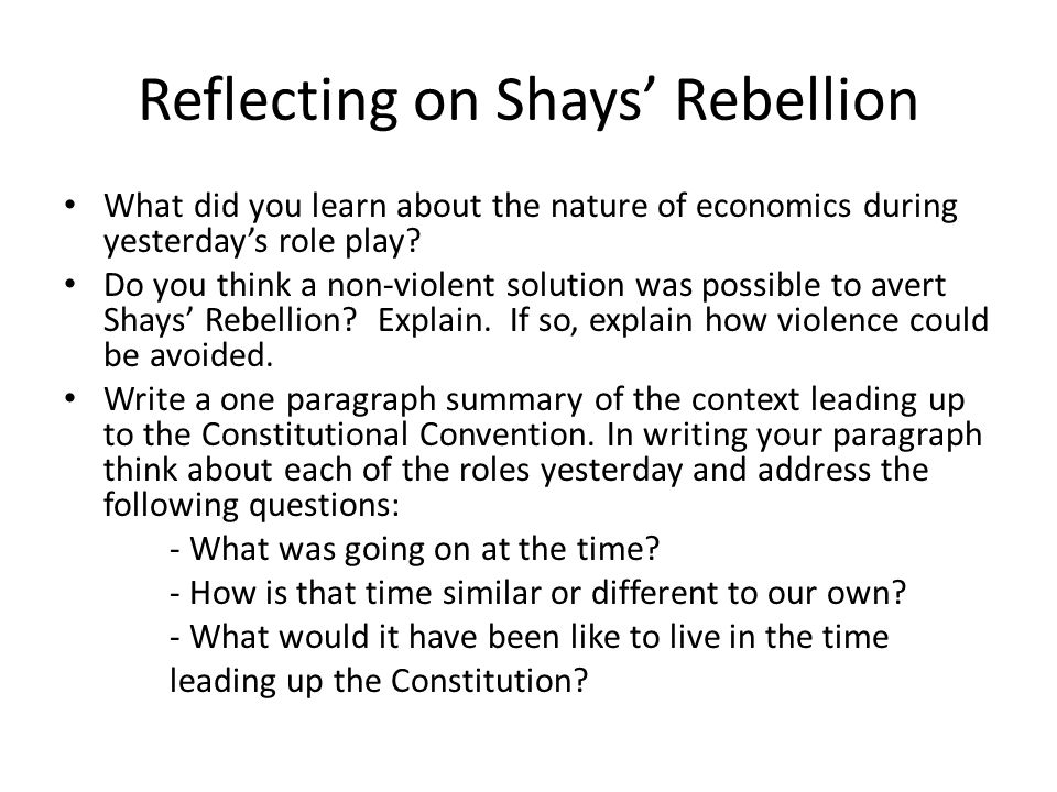 Reflecting on Shays' Rebellion What did you learn about the nature of economics during yesterday's role play.