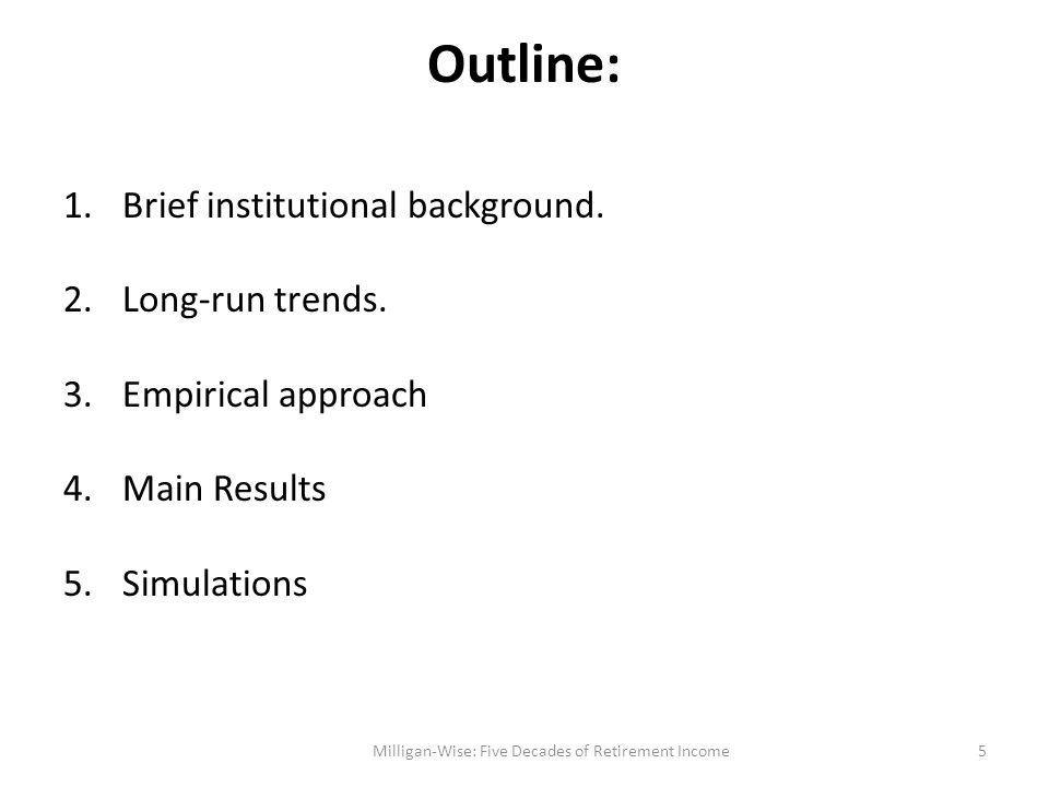 Outline: 1.Brief institutional background. 2.Long-run trends.