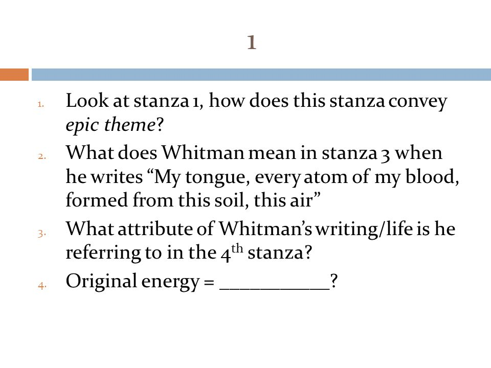 1 1.Look at stanza 1, how does this stanza convey epic theme.