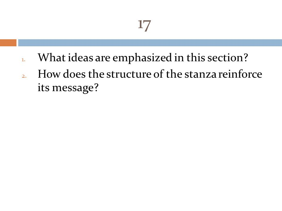 17 1.What ideas are emphasized in this section. 2.