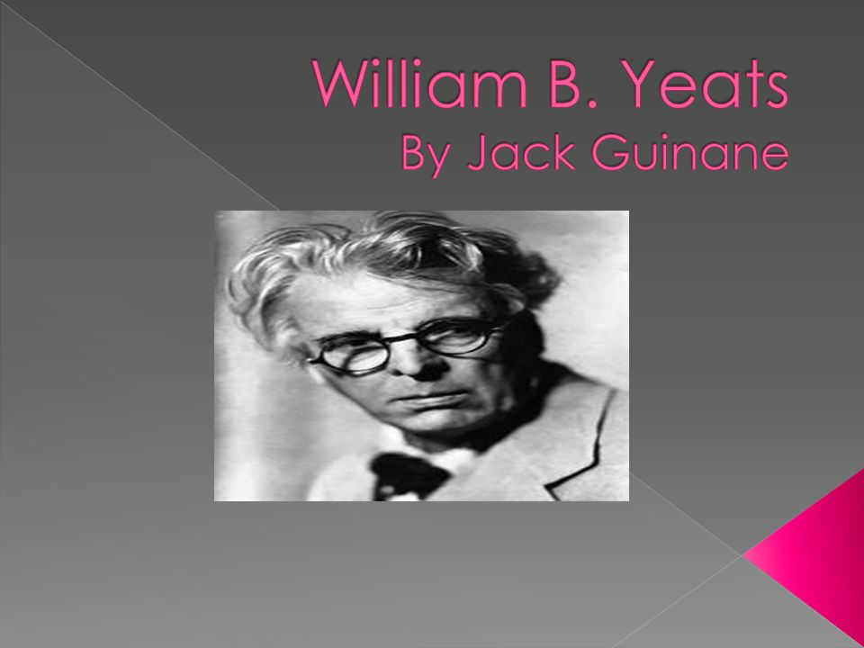  William Butler Yeats was an Irish poet and playwright, and one of the foremost figures of the 20 th century.