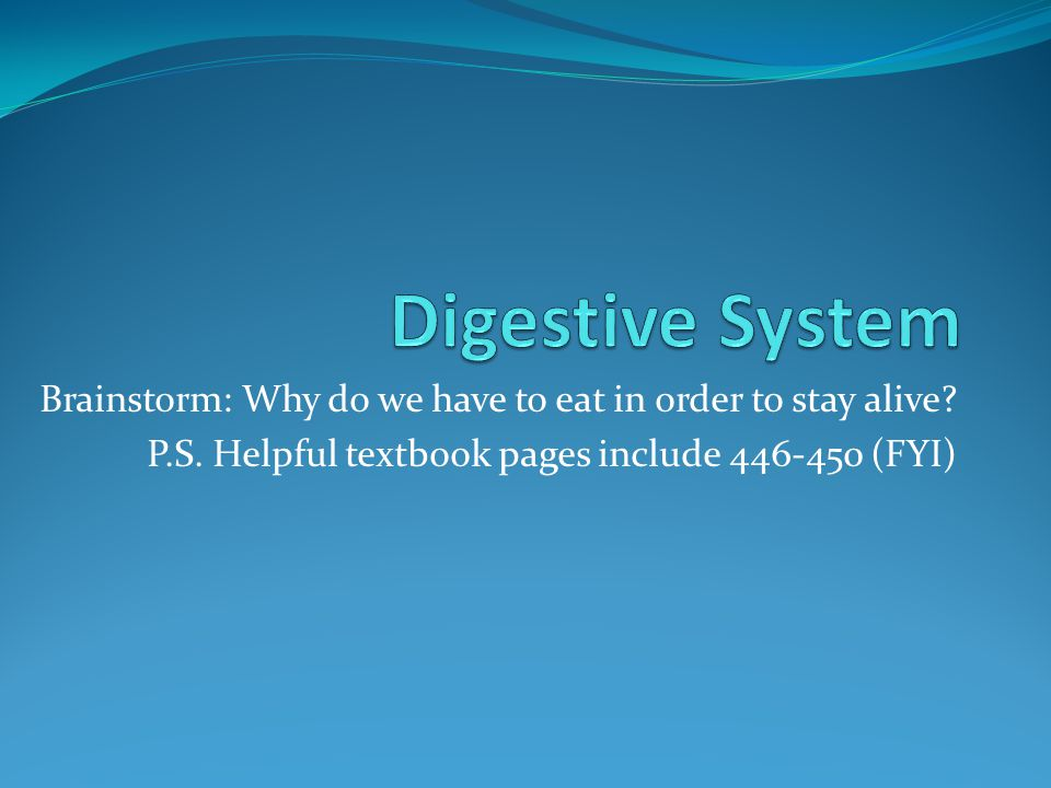Brainstorm: Why do we have to eat in order to stay alive.