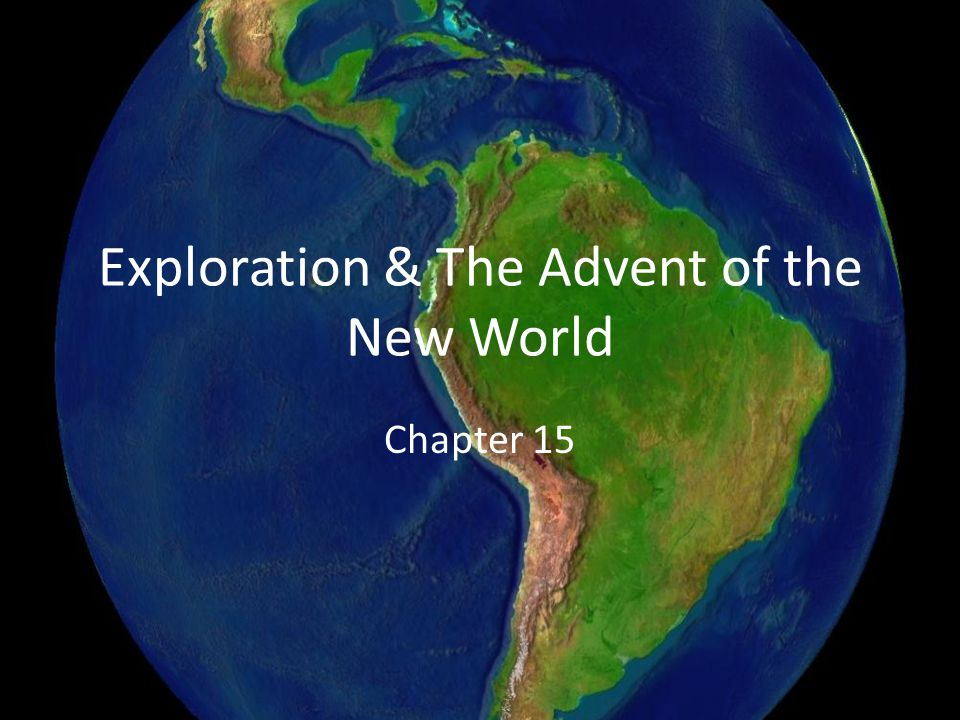 Exploration & The Advent of the New World Chapter 15