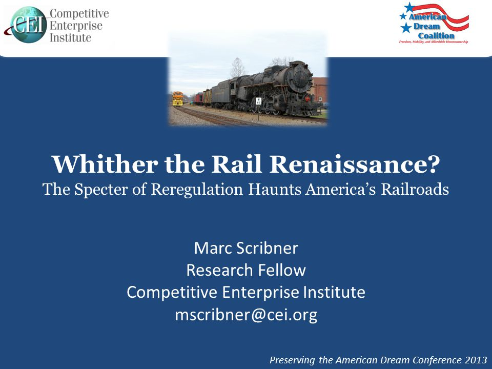 Overview Brief history of railroad economic regulation and deregulation Current position of the railroad industry Current efforts to reverse partial deregulation Where we ought to go from here