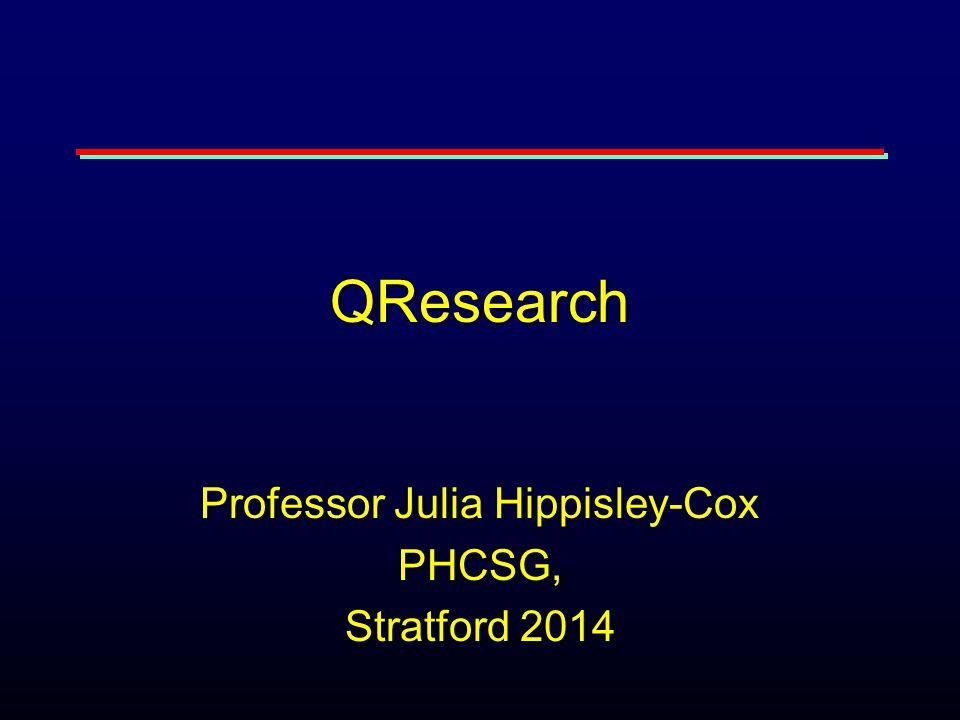 QResearch Professor Julia Hippisley-Cox PHCSG, Stratford 2014