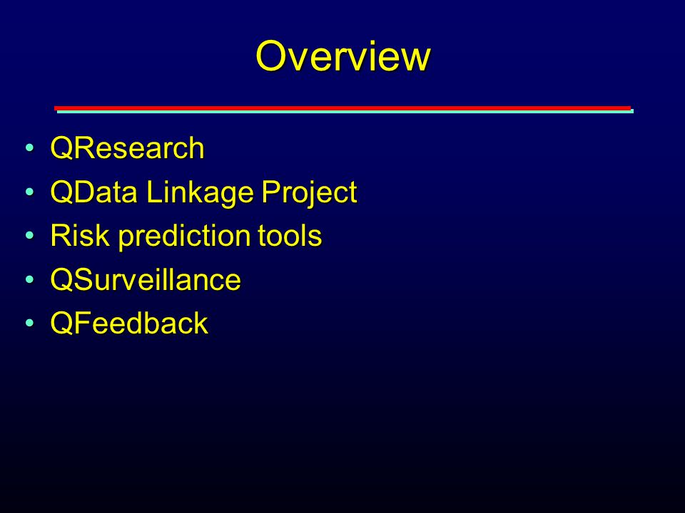 Overview QResearchQResearch QData Linkage ProjectQData Linkage Project Risk prediction toolsRisk prediction tools QSurveillanceQSurveillance QFeedback
