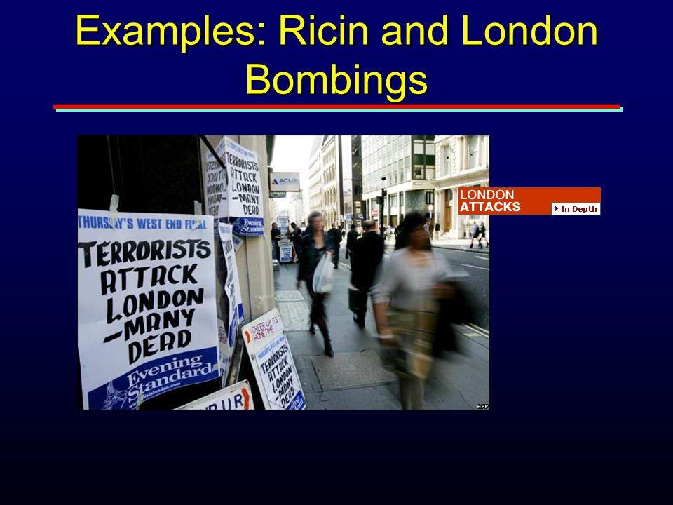 Examples: Ricin and London Bombings