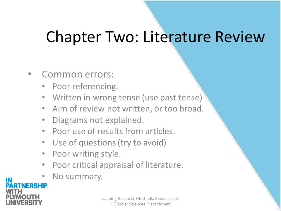Teaching Research Methods: Resources for HE Social Sciences Practitioners Chapter Two: Literature Review Common errors: Poor referencing.