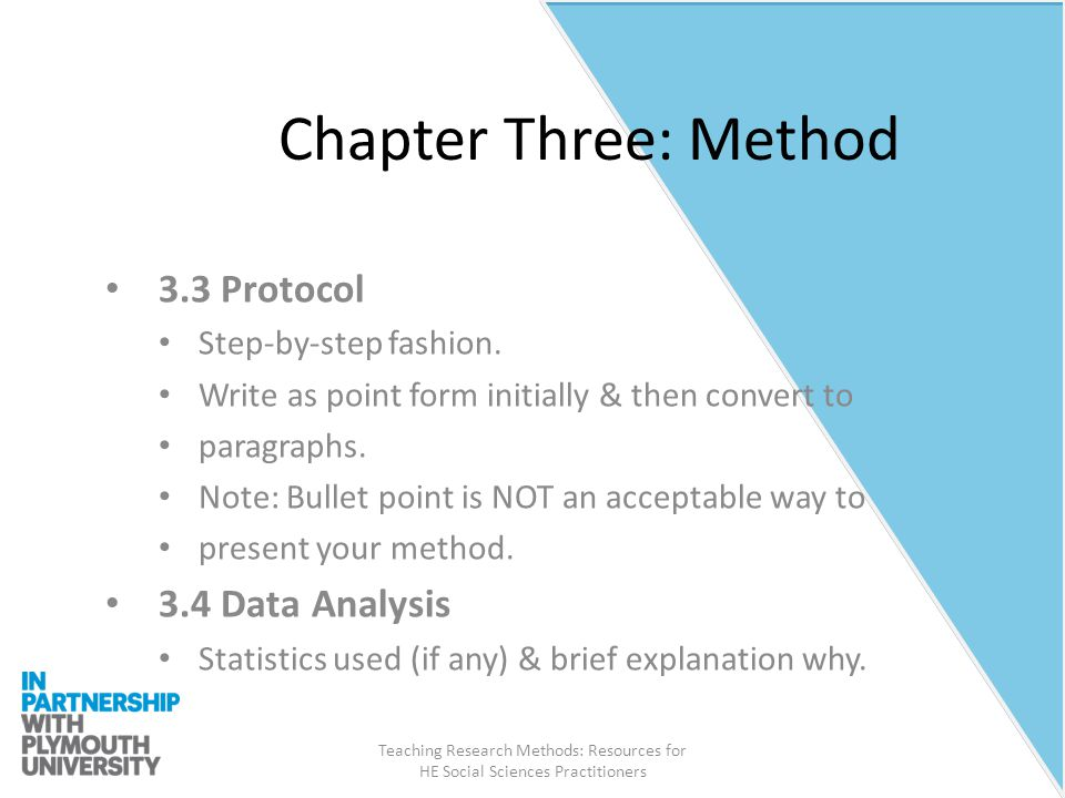Teaching Research Methods: Resources for HE Social Sciences Practitioners Chapter Three: Method 3.3 Protocol Step-by-step fashion.