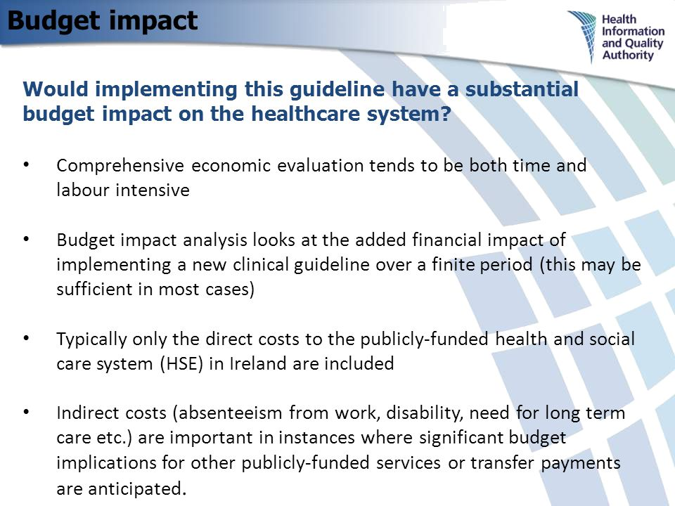 Budget impact Would implementing this guideline have a substantial budget impact on the healthcare system.