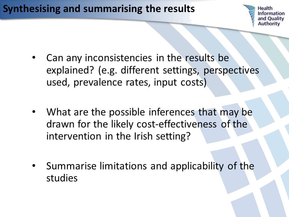 Synthesising and summarising the results Can any inconsistencies in the results be explained.