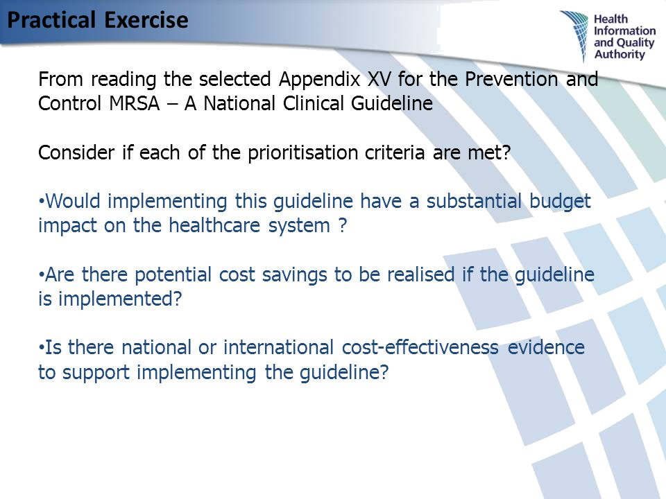 Practical Exercise From reading the selected Appendix XV for the Prevention and Control MRSA – A National Clinical Guideline Consider if each of the prioritisation criteria are met.