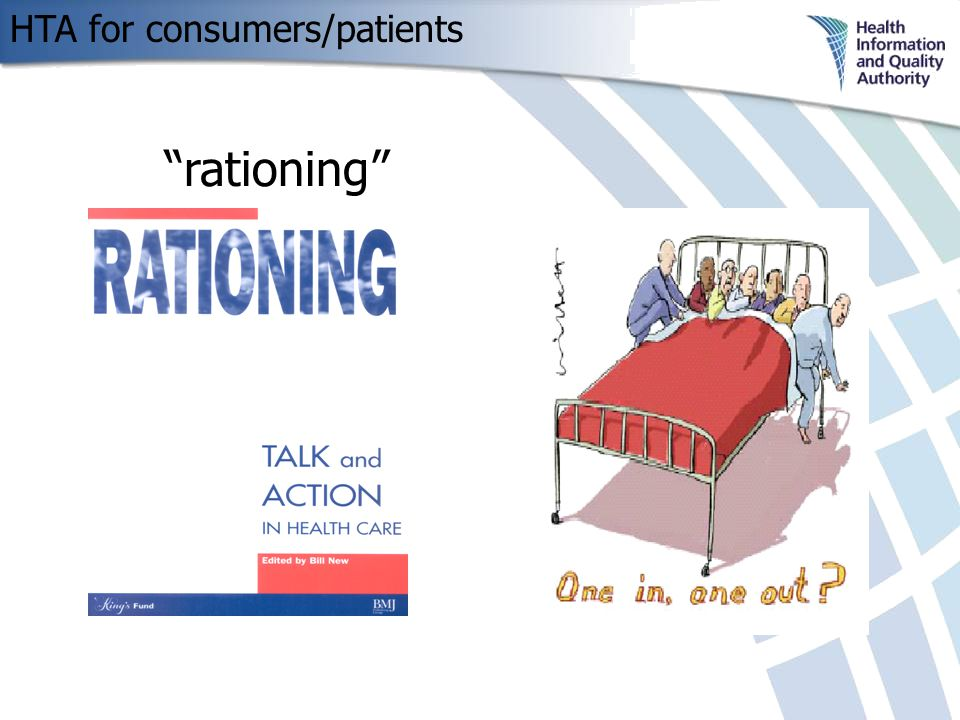 HTA for consumers/patients rationing
