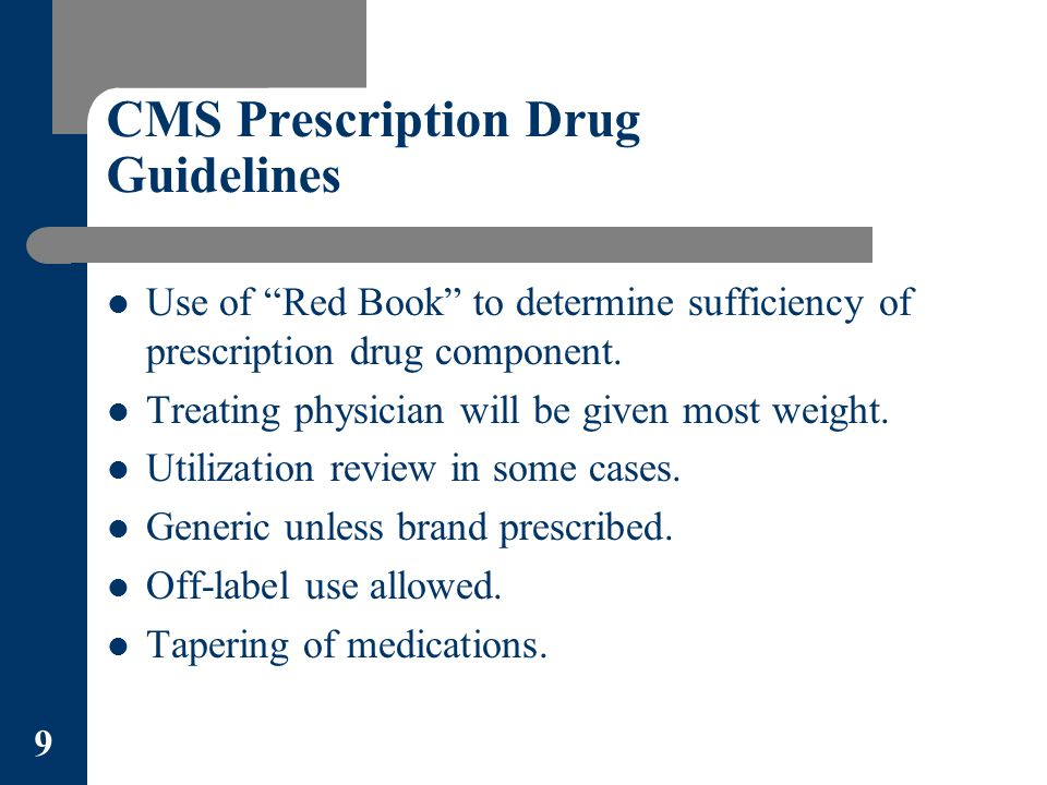 CMS Prescription Drug Guidelines Use of Red Book to determine sufficiency of prescription drug component.