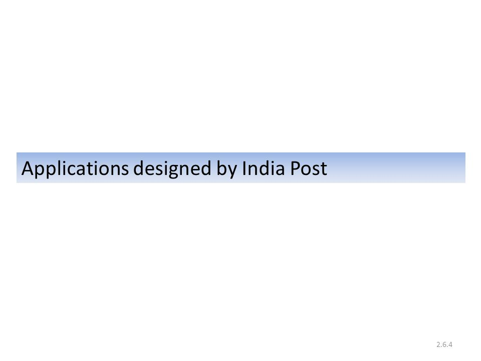 Applications designed by India Post 2.6.4