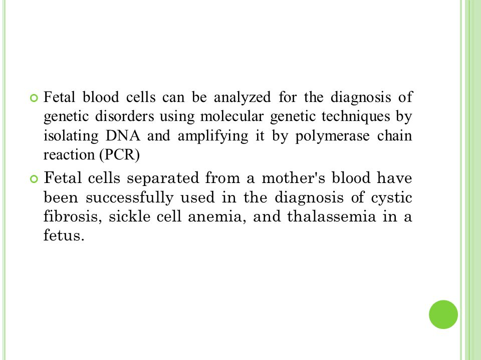 Fetal blood cells can be analyzed for the diagnosis of genetic disorders using molecular genetic techniques by isolating DNA and amplifying it by poly