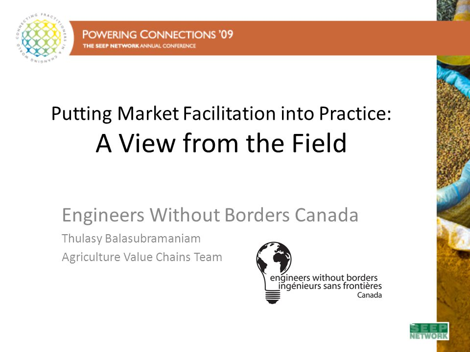 Putting Market Facilitation into Practice: A View from the Field Engineers Without Borders Canada Thulasy Balasubramaniam Agriculture Value Chains Tea