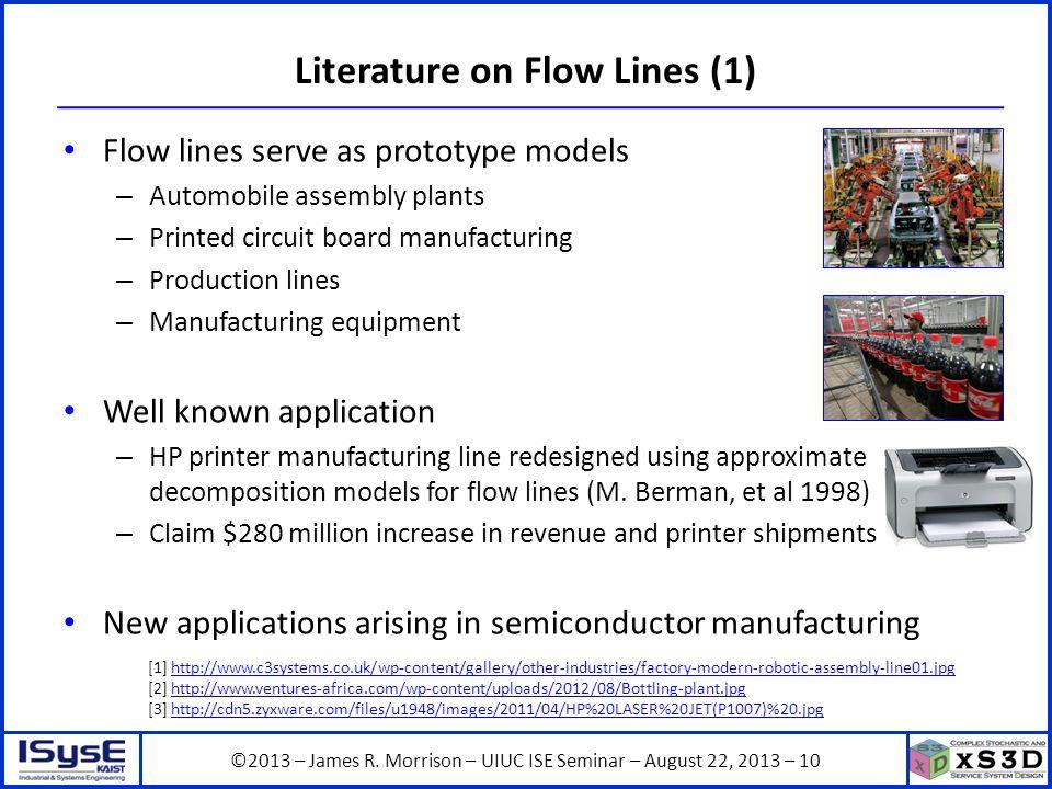 ©2013 – James R. Morrison – UIUC ISE Seminar – August 22, 2013 – 10 Literature on Flow Lines (1) Flow lines serve as prototype models – Automobile ass