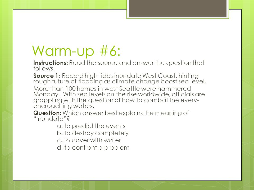 Warm-up #6: Instructions: Read the source and answer the question that follows.