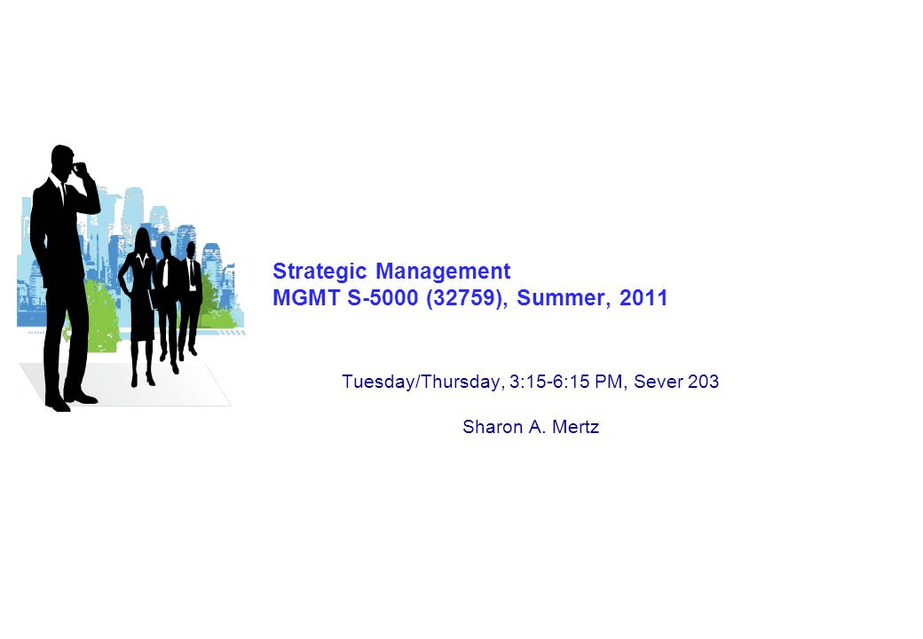 S-5000 – Strategic Management Topics: Welcome Course Outline & Overview Evaluation (refer to syllabus for guidance): Class Participation – 20% Case Analyses (2 x 15%) – 30%.