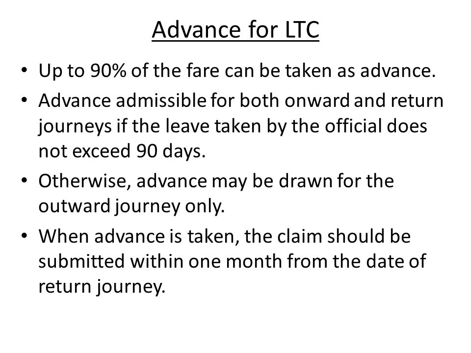 LTC to any place in India This concession is admissible in lieu of one of the two journeys to Home town in a block of four years.