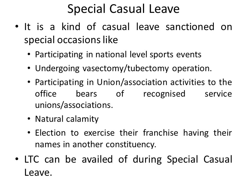 LEAVE Casual Leave Earned Leave Half Pay Leave Commuted Leave Maternity Leave Paternity Leave Child Care Leave